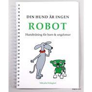 Din hund är ingen robot - Hundträning för barn och ungdomar