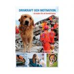 Drivkraft och motivation - Grunden för all hundträning